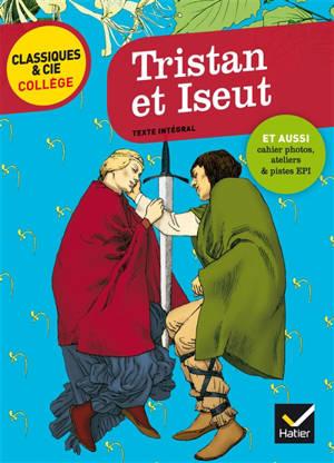 Tristan et Iseut : XIIe siècle : texte intégral