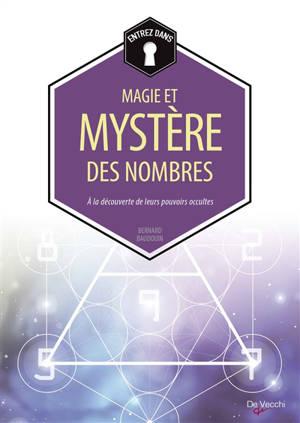 Magie et mystère des nombres : à la découverte de leurs pouvoirs occultes