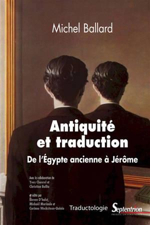 Antiquité et traduction : de l'Egypte ancienne à Jérôme