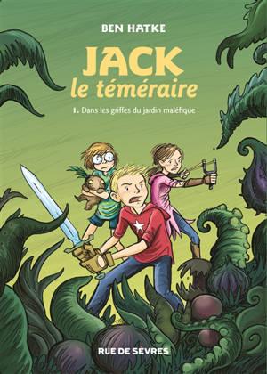 Jack le téméraire. Volume 1, Dans les griffes du jardin maléfique