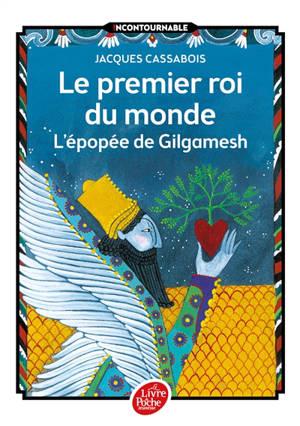 Le premier roi du monde : l'épopée de Gilgamesh