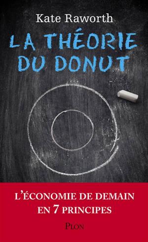 La théorie du donut : l'économie de demain en 7 principes