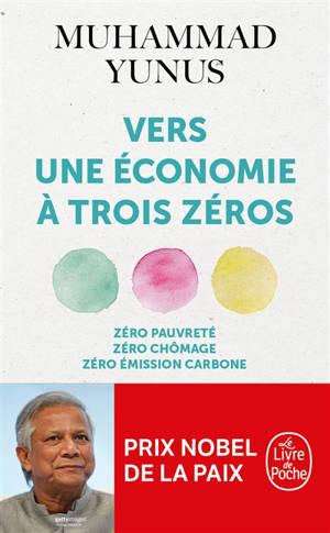 Vers une économie à trois zéros : zéro pauvreté, zéro chômage, zéro émission carbone