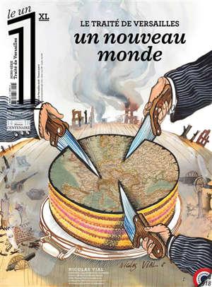 Le 1, hors-série XL, Le traité de Versailles : un nouveau monde