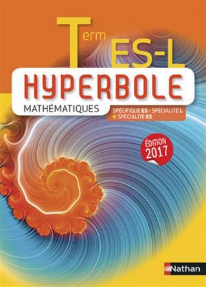 Hyperbole mathématiques terminale ES, L : spécifique ES, spécialité L + spécialité ES