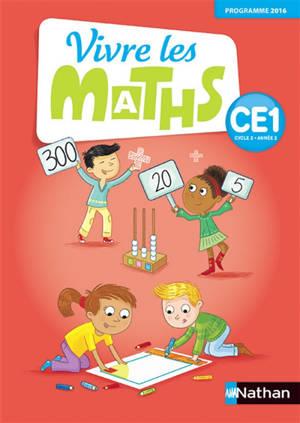 Vivre les maths CE1, cycle 2, année 2 : programme 2016