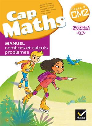 Cap maths CM2, cycle 3 : nouveaux programmes 2016