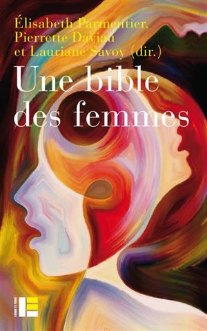 Une Bible des femmes : vingt théologiennes relisent des textes controversés