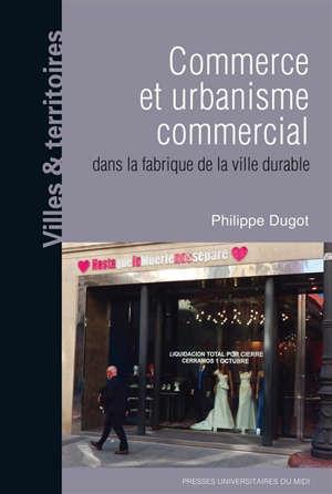 Commerce et urbanisme commercial dans la fabrique de la ville durable