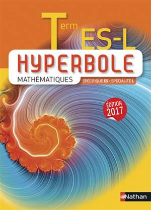 Hyperbole mathématiques terminale ES, L : spécifique ES, spécialité L