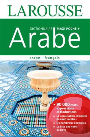 Dictionnaire maxipoche + arabe : arabe-français