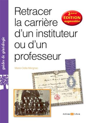 Retracer la carrière d'un instituteur ou d'un professeur