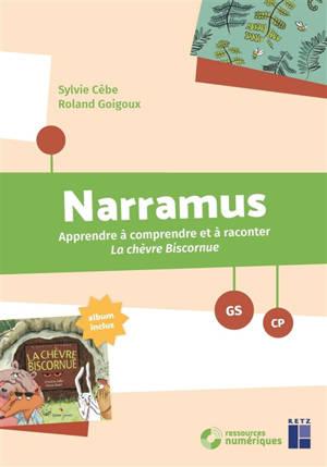 Narramus, GS-CP : apprendre à comprendre et à raconter La chèvre biscornue