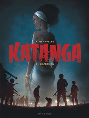 Katanga. Volume 3, Dispersion
