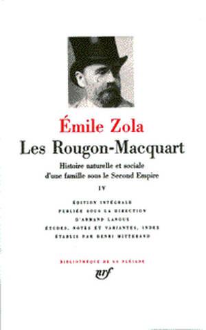 Les Rougon-Macquart : histoire naturelle et sociale d'une famille sous le Second Empire. Volume 4