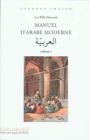 Manuel d'arabe moderne. Volume 1