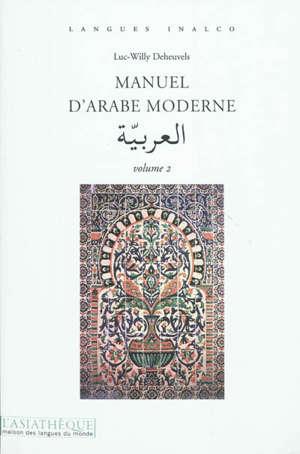 Manuel d'arabe moderne. Volume 2