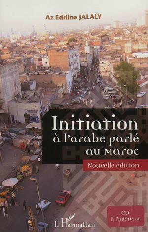 Initiation à l'arabe parlé au Maroc. Volume 1