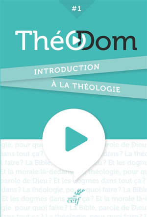 Théodom. Volume 1, Introduction à la théologie