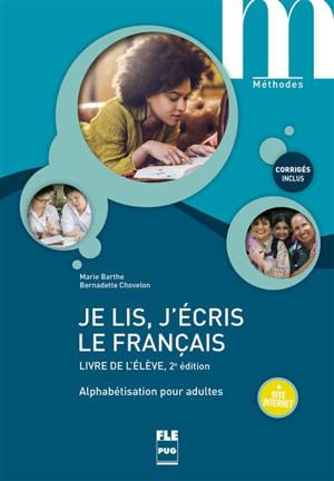 Je lis, j'écris le français : alphabétisation pour adultes : livre de l'élève