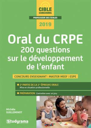 Oral du CRPE : 200 questions sur le développement de l'enfant : concours enseignant, master MEEF, ESPE, 2019