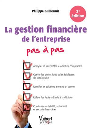 La gestion financière de l'entreprise : pas à pas