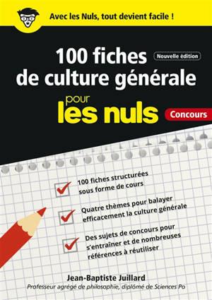100 fiches de culture générale pour les nuls : concours