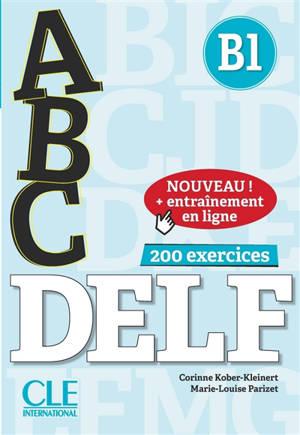 Abc DELF, B1 : 200 exercices