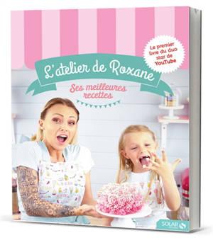 L'atelier de Roxane : ses meilleures recettes