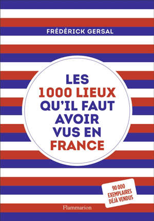 Les 1.000 lieux qu'il faut avoir vus en France