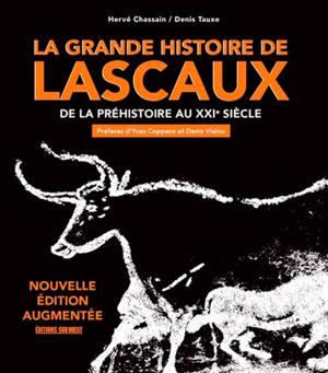 La grande histoire de Lascaux : de la préhistoire au XXIe siècle