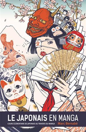 Le japonais en manga. Volume 1, Cours élémentaire de japonais au travers du manga