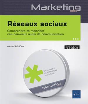 Réseaux sociaux : comprendre et maîtriser ces nouveaux outils de communication
