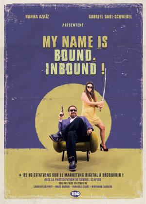 My name is bound, inbound ! : + de 80 citations sur le marketing digital à découvrir !