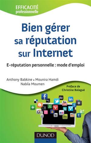 Bien gérer sa réputation sur Internet : e-réputation personnelle : mode d'emploi