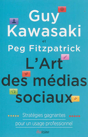 L'art des médias sociaux : stratégies gagnantes pour un usage professionnel
