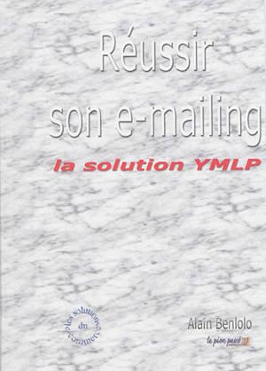 Réussir son e-mailing : la solution YMLP