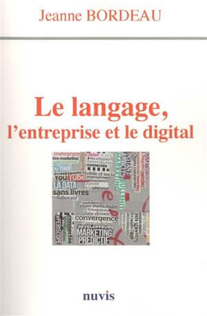 Le langage, l'entreprise et le digital : dialogues avec Eric Le Braz et Olivier Nahum
