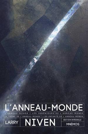 L'Anneau-Monde : édition intégrale