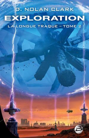 La longue traque. Volume 2, Exploration