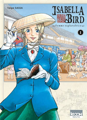 Isabella Bird : femme exploratrice. Volume 1
