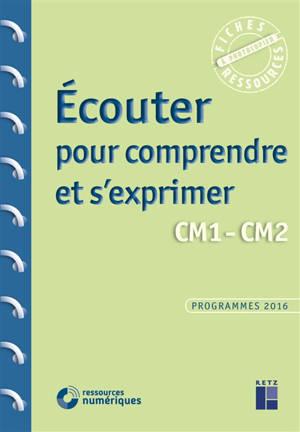 Ecouter pour comprendre et s'exprimer : CM1, CM2