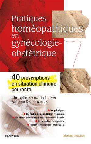 Pratiques homéopathiques en gynécologie-obstétrique : 40 prescriptions en situation courante