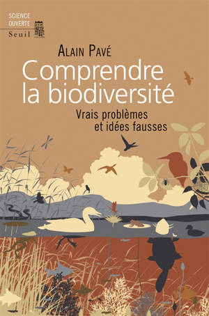 Comprendre la biodiversité : vrais problèmes et idées fausses