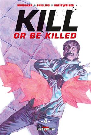 Kill or be killed. Volume 4