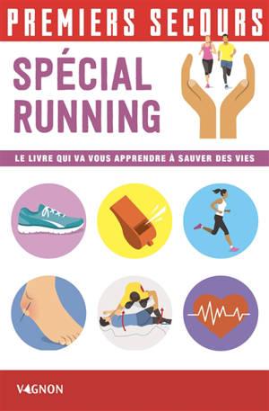 Premiers secours : spécial running : le livre qui va vous apprendre à sauver des vies