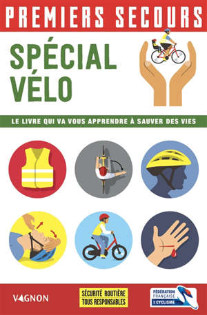 Premiers secours : spécial vélo : le livre qui va vous apprendre à sauver des vies