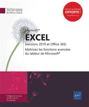 Excel : versions 2019 et Office 365 : maîtrisez les fonctions avancées du tableur de Microsoft