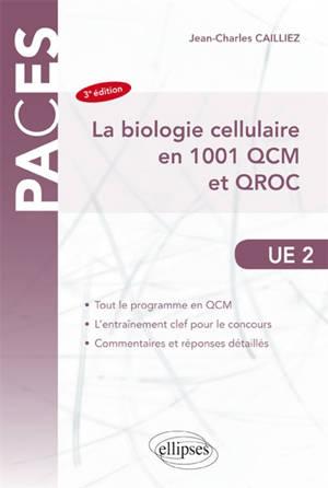 La biologie cellulaire en 1.001 QCM et QROC : UE 2