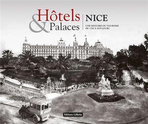 Hôtels & palaces : Nice, une histoire du tourisme de 1780 à nos jours